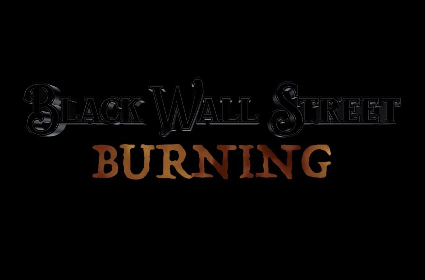 "New Film Revisits the 1921 Tulsa Race Riots  ""Black Wall Street Burning"""